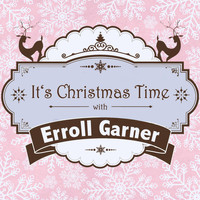 Erroll Garner - It's Christmas Time with Erroll Garner
