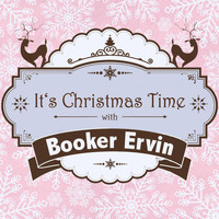 Booker Ervin - It's Christmas Time with Booker Ervin