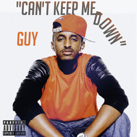 Guy - Can't Keep Me Down