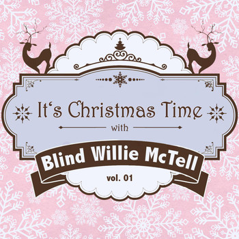 Blind Willie McTell - It's Christmas Time with Blind Willie Mctell, Vol. 01