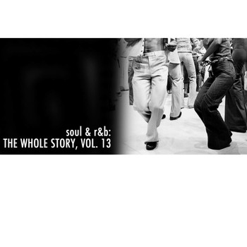 Various Artists - Soul & R&B: The Whole Story, Vol. 13