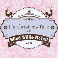 Blind Willie McTell - It's Christmas Time with Blind Willie Mctell, Vol. 02