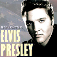 Elvis Presley - The Classic Years