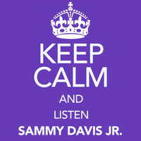 Sammy Davis Jr. - Keep Calm and Listen Sammy Davis Jr. (Digitally Remastered)