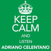 Adriano Celentano - Keep Calm and Listen Adriano Celentano
