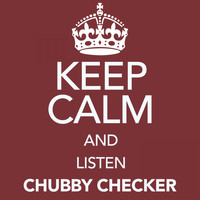 Chubby Checker - Keep Calm and Listen Chubby Checker