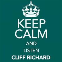 Cliff Richard - Keep Calm and Listen Cliff Richard