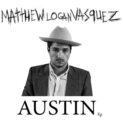 Matthew Logan Vasquez MP3 Album Austin - EP