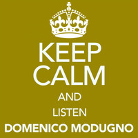 Domenico Modugno - Keep Calm and Listen Domenico Modugno