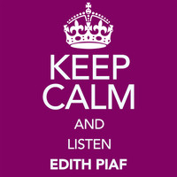 Edith Piaf - Keep Calm and Listen Edith Piaf (Vol. 01)