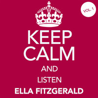 Ella Fitzgerald - Keep Calm and Listen Ella Fitzgerald (Vol. 01)