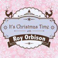 Roy Orbison - It's Christmas Time with Roy Orbison