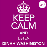 Dinah Washington - Keep Calm and Listen Dinah Washington (Vol. 01)