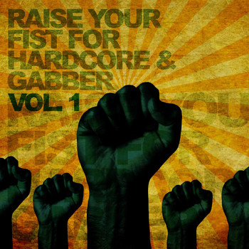 Various Artists - Raise Your Fist for Hardcore & Gabber, Vol. 1