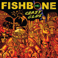 Fishbone - Crazy Glue (Explicit)
