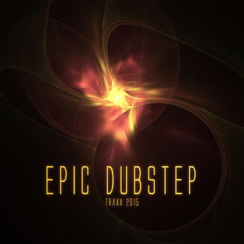 Various Artists - Epic Dubstep Traxx 2015