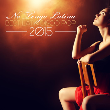 Various Artists - No Tengo Latina: Best Latin Disco Pop 2015