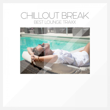 Various Artists - Chillout Break Best Lounge Traxx