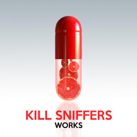 Kill Sniffers - Kill Sniffers Works