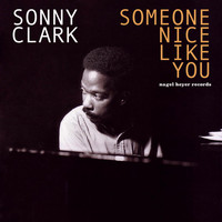 Sonny Clark - Someone Nice Like You