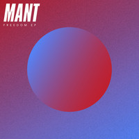 MANT - Freedom - EP