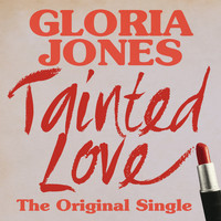 Gloria Jones - Tainted Love: The Original Single