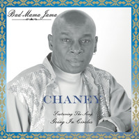 Chaney - Bad Mama Jama