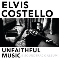 Elvis Costello - Unfaithful Music & Soundtrack Album