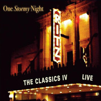 The Classics IV - One Stormy Night: Live At the Ritz