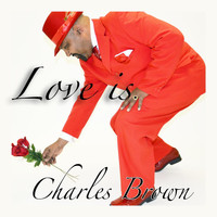 Charles Brown - Love Is