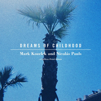 Mark Kozelek - Dreams of Childhood