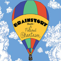 Brainstory - Brainstory Presents: A Natural Phantasm