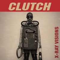 Clutch - X-Ray Visions