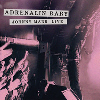 Johnny Marr - Adrenalin Baby - Johnny Marr Live