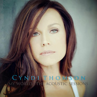 Cyndi Thomson - My World: The Acoustic Sessions
