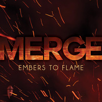 Merge - Embers to Flame