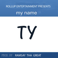 Ty - My Name