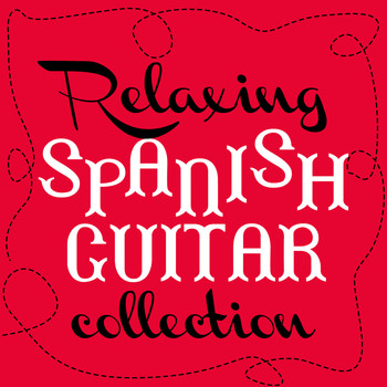 Various Artists - Relaxing Spanish Guitar Collection
