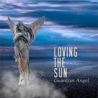 Loving The Sun - Guardian Angel
