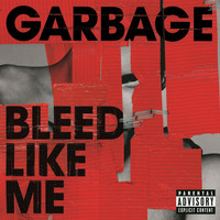 Garbage - Bleed Like Me (Remastered [Explicit])