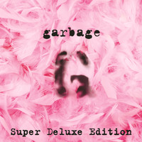 Garbage - Garbage (20th Anniversary Super Deluxe Edition/Remastered)