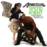 Ambition - Spend the Night