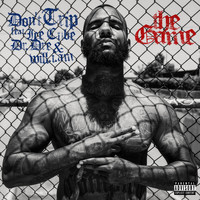 The Game - Don't Trip (feat. Ice Cube, Dr. Dre & will.i.am) (Explicit)
