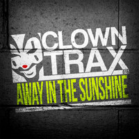 Clowny - Away In The Sunshine