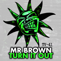 Mr Brown - Turn It Out