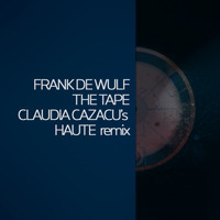 Frank De Wulf - The Tape (Claudia Cazacu's Haute Remix)