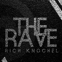 Rich Knochel - The Rave
