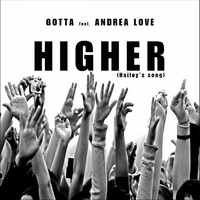 Gotta Feat. Andrea Love - Higher (Hailey's Song)