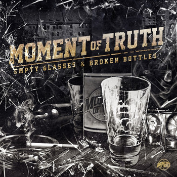 Moment of Truth - Empty Glasses & Broken Bottles