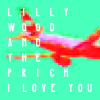 Lilly Wood And The Prick - I Love You - Single